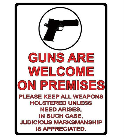 Rivers Edge Guns Are Welcome Tin Sign 16""