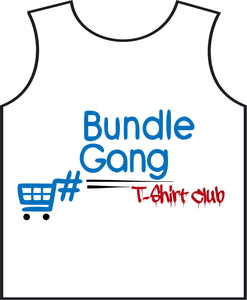 Bundle Gang T-Shirt Club