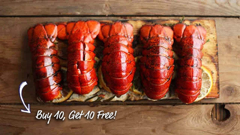 Buy 10 Maine Lobster Tails (5-6 oz), Get 10 FREE
