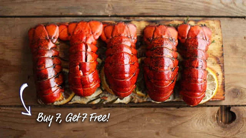 Buy 7 Maine Lobster Tails (5-6 oz), Get 7 FREE