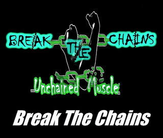 Unchained Muscle Break the Chains Series