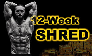 12-Week Shred - Training and Diet Plan - Unchained Muscle
