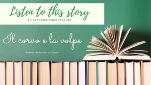 LEARN ITALIAN reading to an Aesop's fable: IL CORVO E LA VOLPE