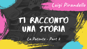 LEARN ITALIAN - Ti racconto una storia - LISTENING and READING in ITALIAN (B2, C1, C2 levels) - Parte 2