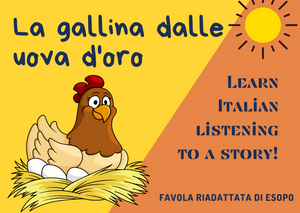 LISTENING exercise - Learn Italian reading this story: LA GALLINA DALLE UOVA D'ORO - Favola riadattata di Esopo