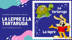"Learn Italian with ""Ti racconto una storia: La lepre e la tartaruga"" - Listening exercise for all students!"
