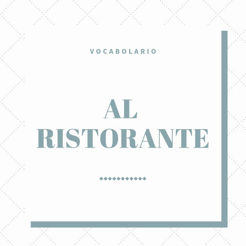 Vocabolario: Al Ristorante (with audio)