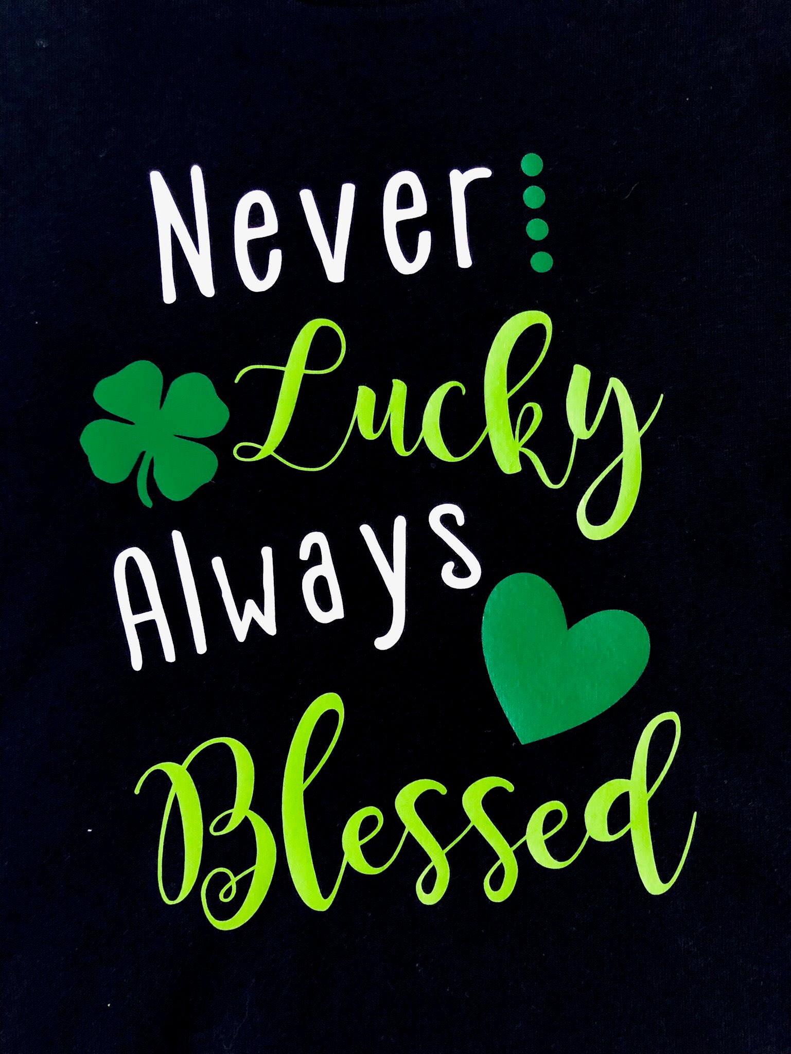Never Lucky Always Blessed