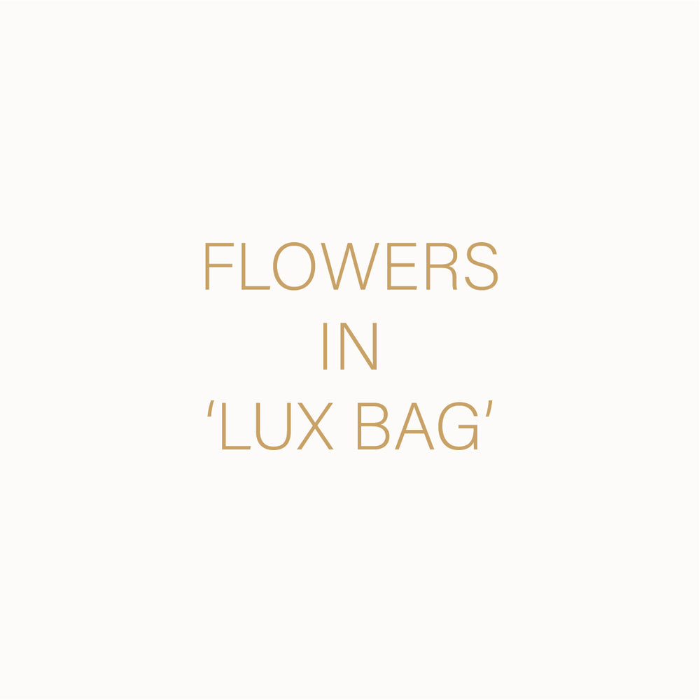 FRESH FLOWERS IN 'LUX BAG'
