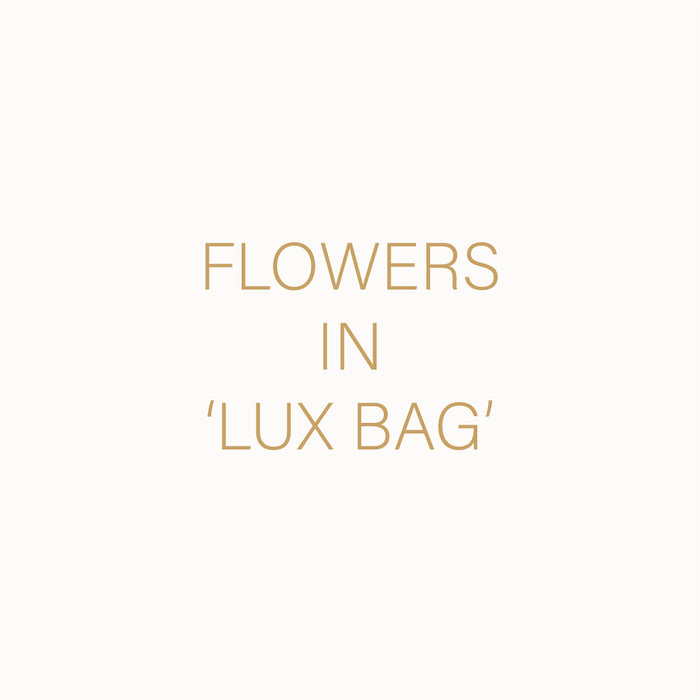 MIXED FLOWERS IN 'LUX BAG'