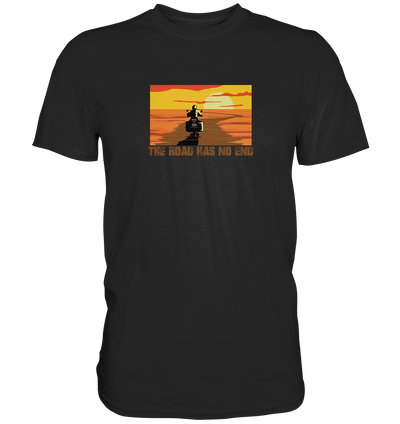 The Road has no End - Premium Shirt