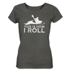 This is How I Roll - Ladies Organic Shirt Meliert