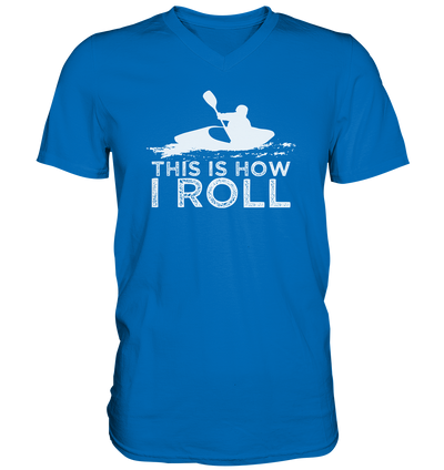 This is How I Roll - Mens V-Neck Shirt