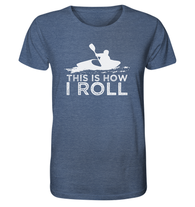 This is How I Roll - Organic Shirt Meliert