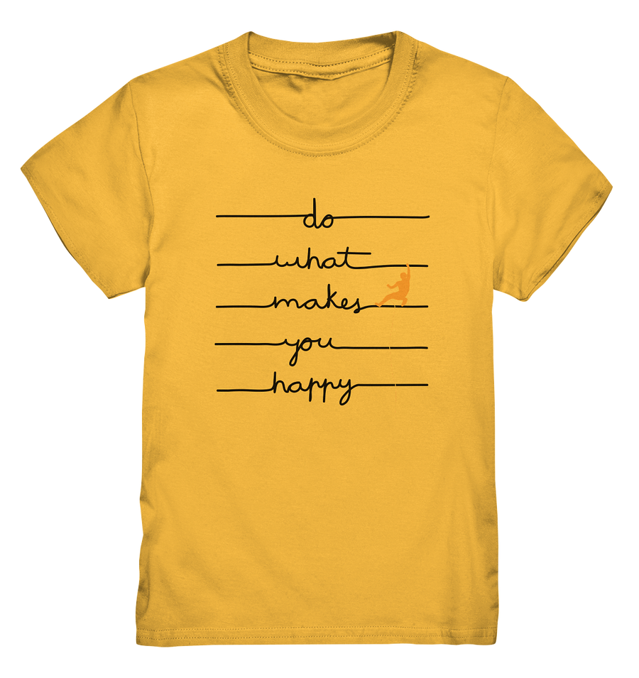 Do What Makes You Happy - Kids Premium Shirt