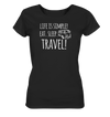 Eat. Sleep. Travel. - Ladies Organic Shirt