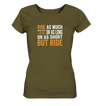 But Ride - Ladies Organic Shirt
