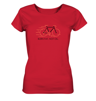 Burn Fat - Not Oil - Ladies Organic Shirt