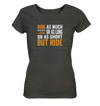 But Ride - Ladies Organic Shirt Meliert
