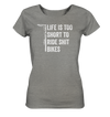 Life is too Short to Ride Shit Bikes - Ladies Organic Shirt Meliert