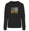But Ride - Ladies Organic Sweatshirt