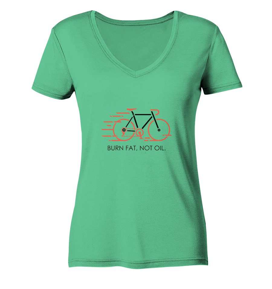 Burn Fat - Not Oil - Ladies Organic V-Neck Shirt