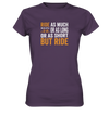 But Ride - Ladies Premium Shirt