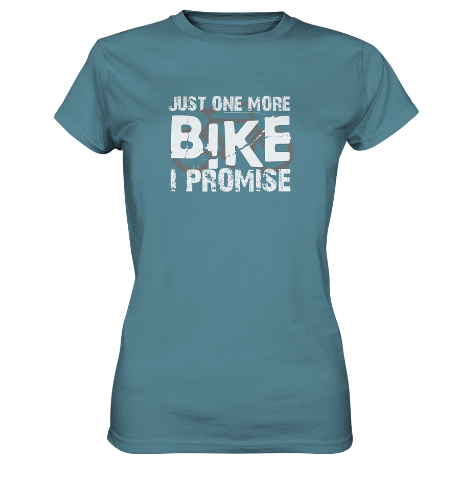 Just one More Bike I Promise! - Ladies Premium Shirt - Sale