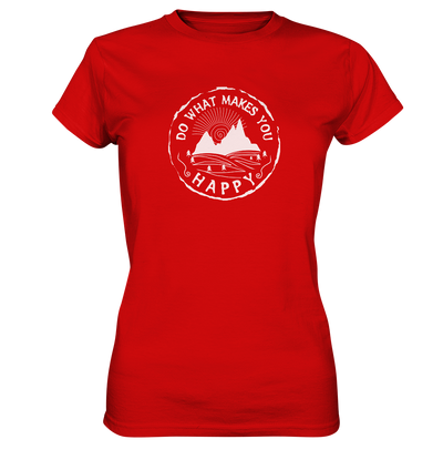 Do What Makes You Happy - Ladies Premium Shirt