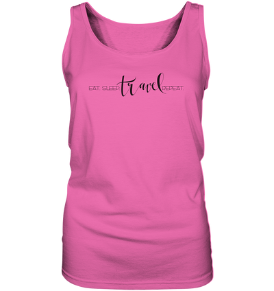 Eat. Sleep. Travel. Repeat. - Ladies Tank Top