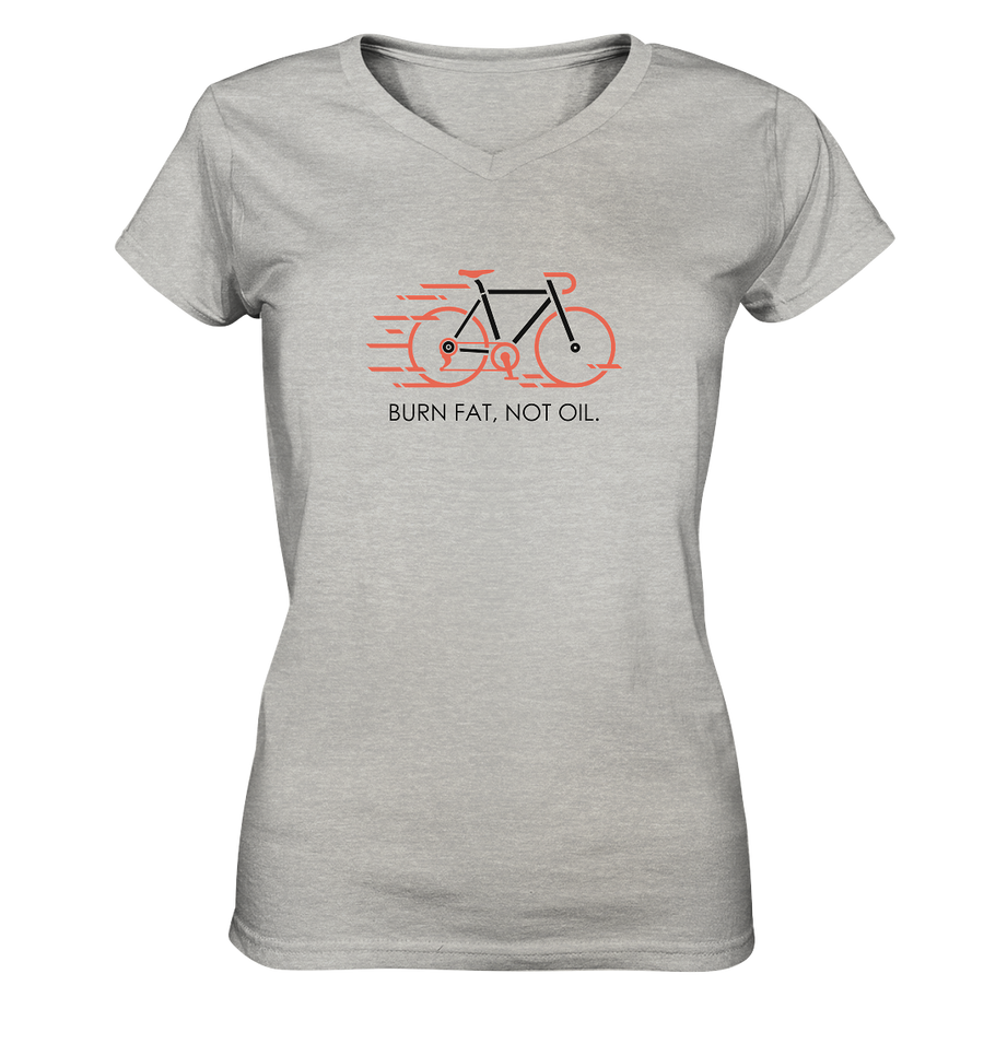 Burn Fat - Not Oil - Ladies V-Neck Shirt