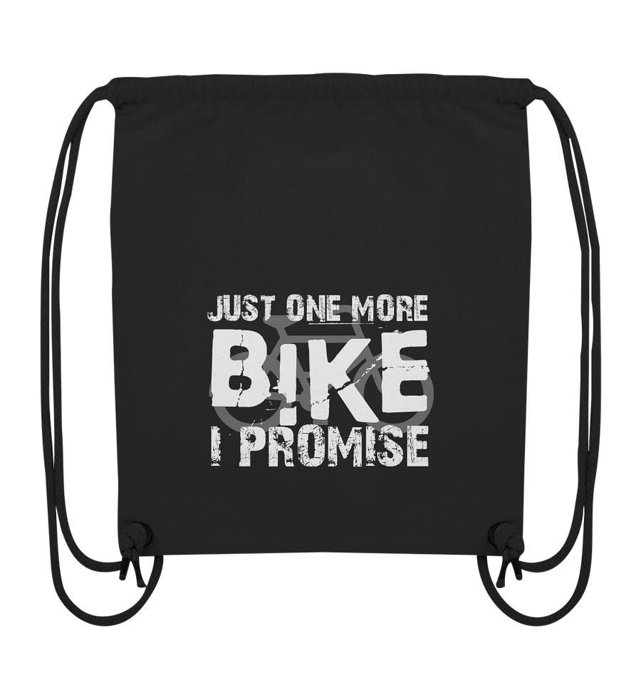 Just one More Bike I Promise! - Organic Gym Bag