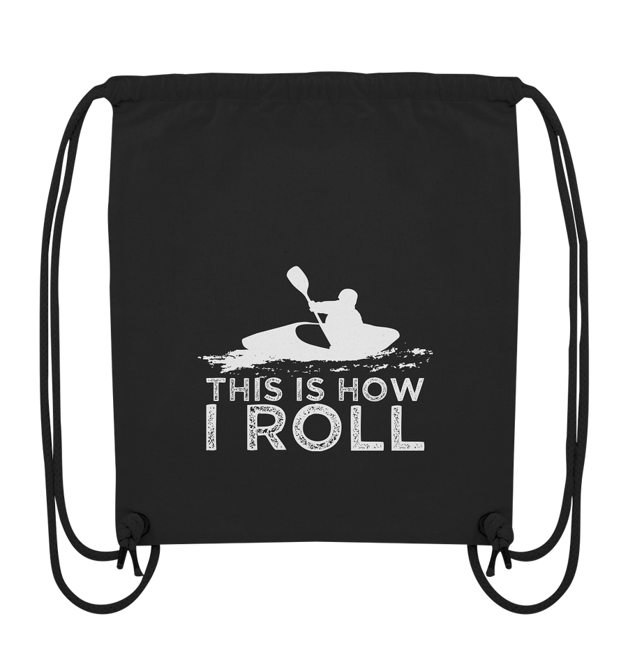 This is How I Roll - Organic Gym Bag