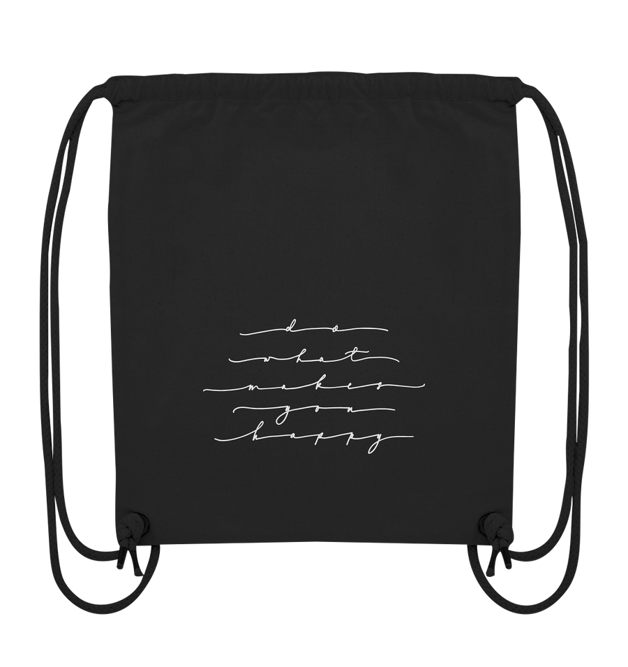 Do What Makes You Happy - Organic Gym Bag