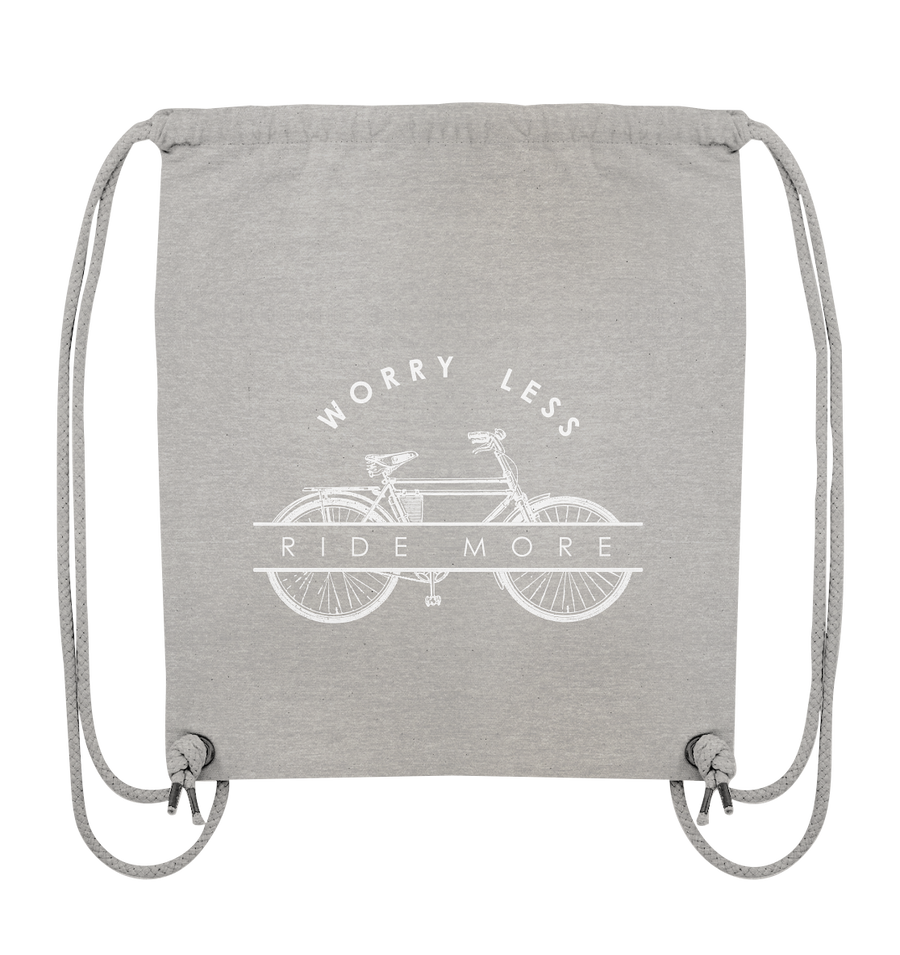 Worry Less - Bike More - Organic Gym Bag