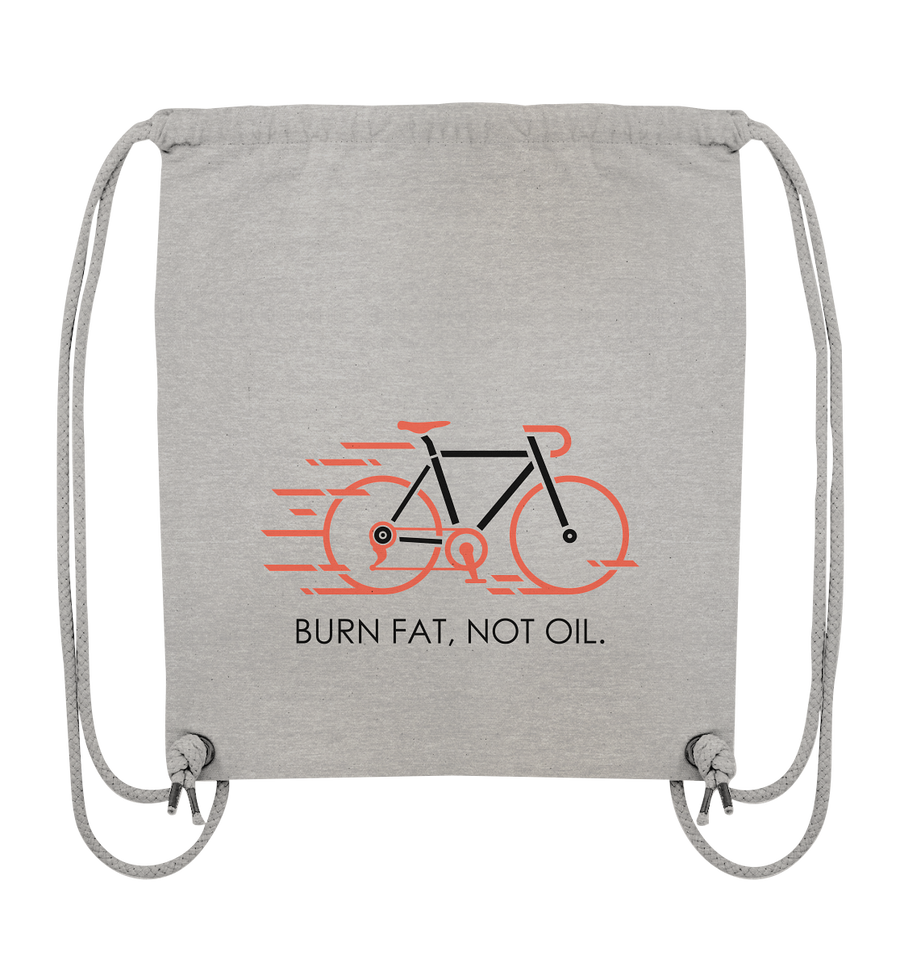 Burn Fat - Not Oil - Organic Gym Bag