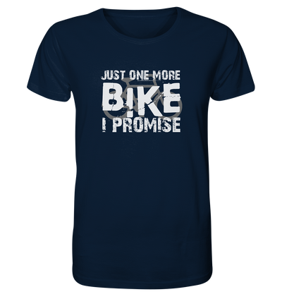 Just one More Bike I Promise! - Organic Shirt
