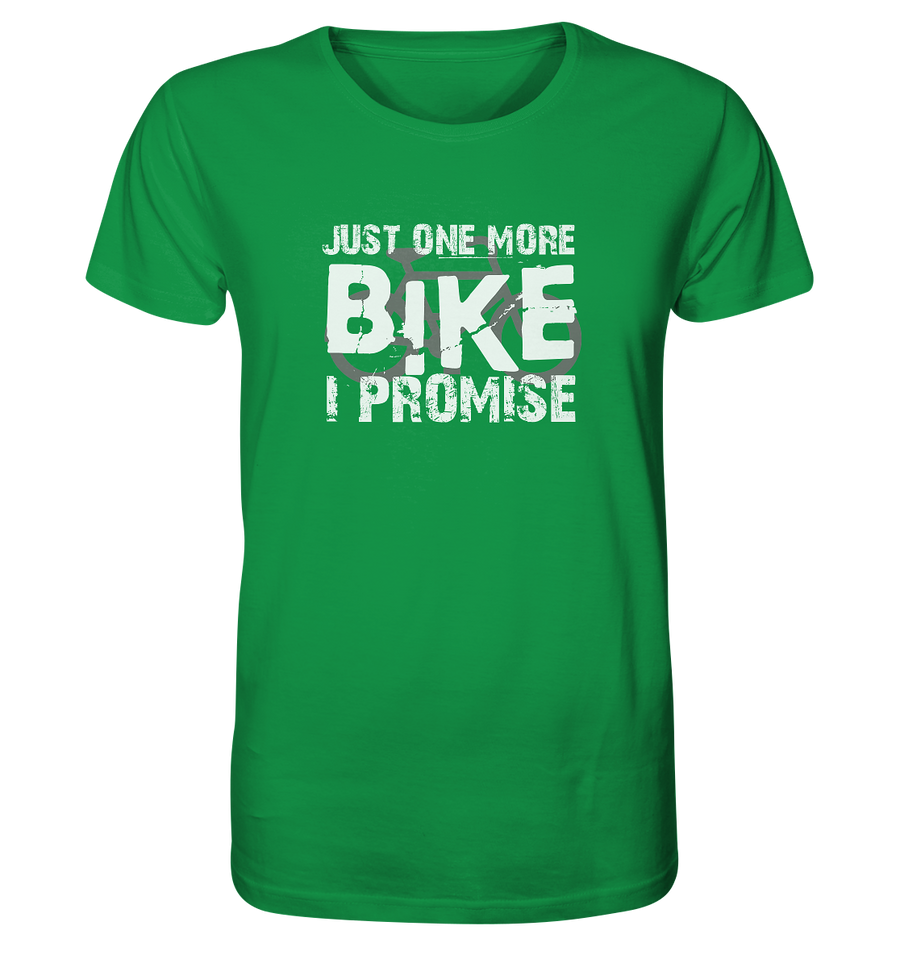 Just one More Bike I Promise! - Organic Shirt - Sale