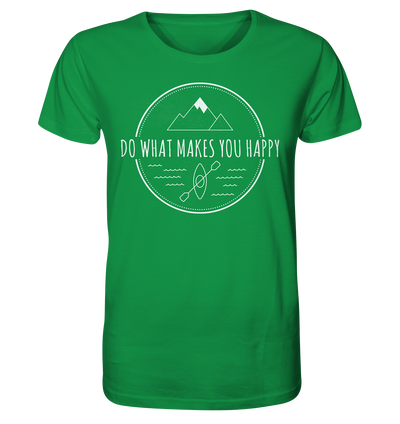 Do What Makes You Happy - Organic Shirt