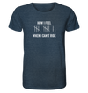 How I Feel When I Can't Ride - Organic Shirt Meliert
