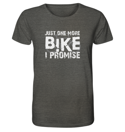Just one More Bike I Promise! - Organic Shirt Meliert