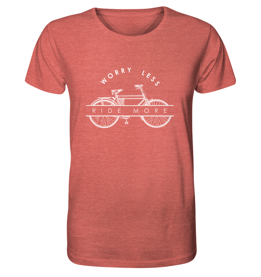 Worry Less - Bike More - Organic Shirt Meliert