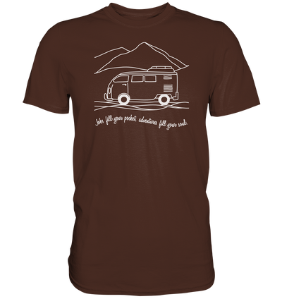 Adventures Fill Your Soul - Premium Shirt