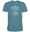 The River is Calling - Premium Shirt