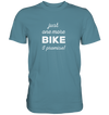 Just One More Bike I Promise - Premium Shirt