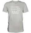 Eat. Sleep. Travel.  - Mens V-Neck Shirt