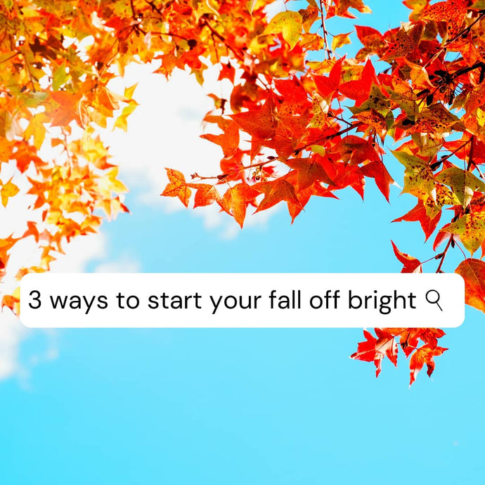 Thursday Three: 3 Ways to Start Your Fall off Bright