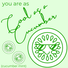 You are as Cool as a Cucumber
