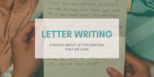 6 books about letter writing that we love