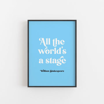 As You Like It - 'All The World's A Stage' Print